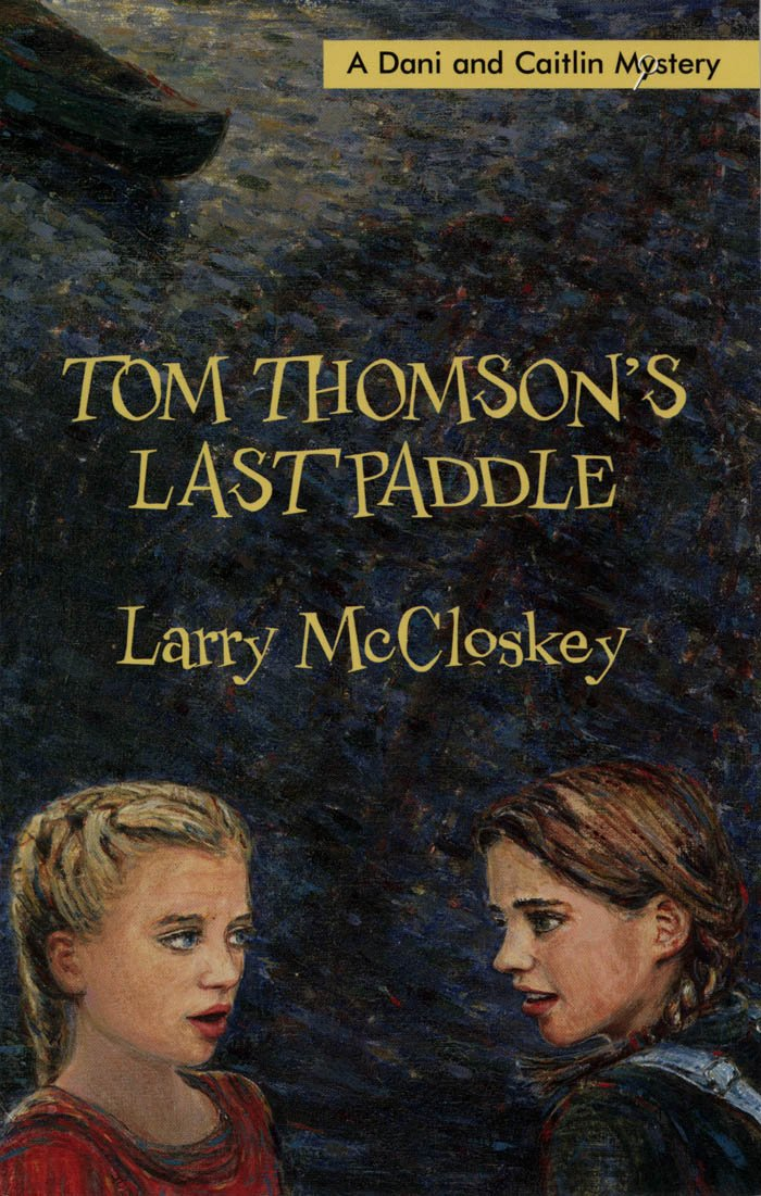 Read Online Tom Thomson's Last Paddle (Dani and Caitlin Mysteries) pdf