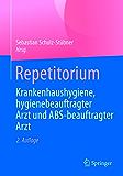 Repetitorium Krankenhaushygiene, hygienebeauftragter Arzt und ABS-beauftragter Arzt