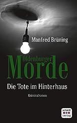 Oldenburger Morde: Die Tote im Hinterhaus. Kriminalroman