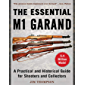 The Essential M1 Garand: A Practical and Historical Guide for Shooters and Collectors (English Edition)