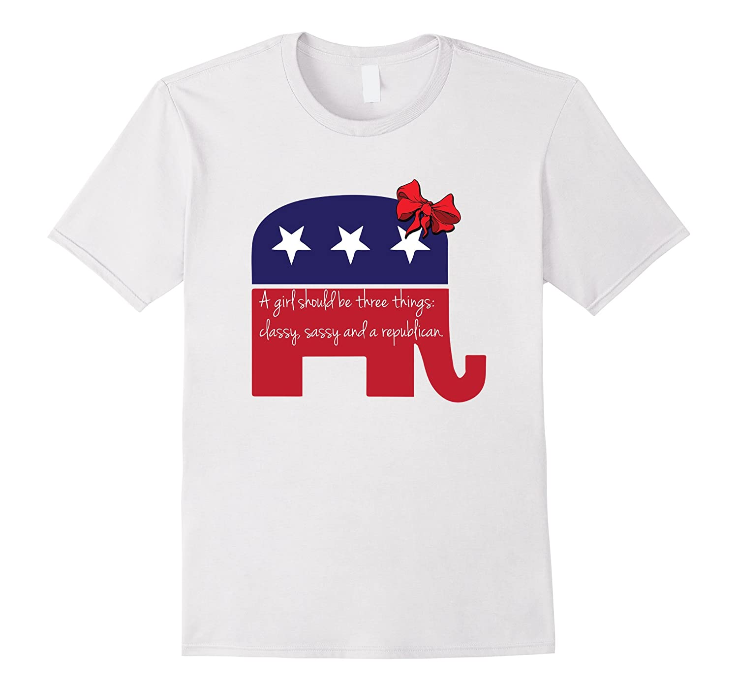 A Girl Should be Classy Sassy and Republican T-Shirt-Art