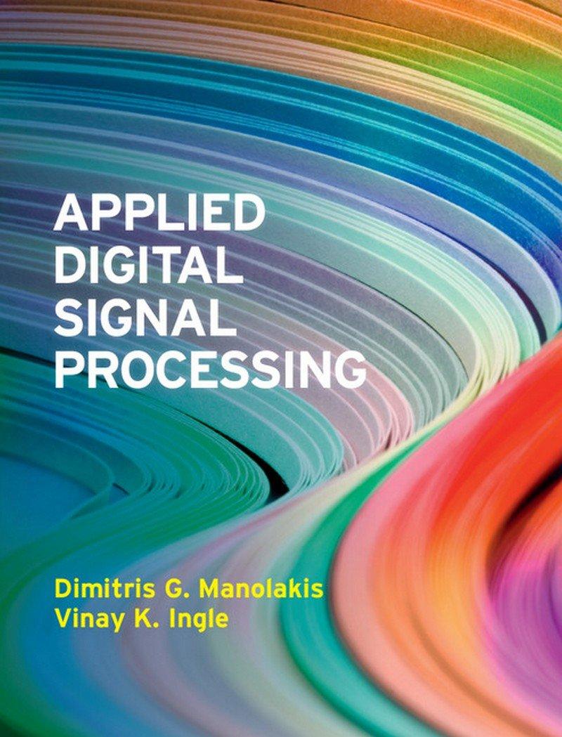 Applied Digital Signal Processing South Asian Edition: G. Manolakis:  9781107616738: Amazon.com: Books