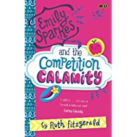 02 Emily Sparkes and the Competition Calamity: Book 2