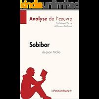 Sobibor de Jean Molla (Analyse de l'oeuvre): Comprendre la littérature avec lePetitLittéraire.fr (Fiche de lecture) (French Edition)
