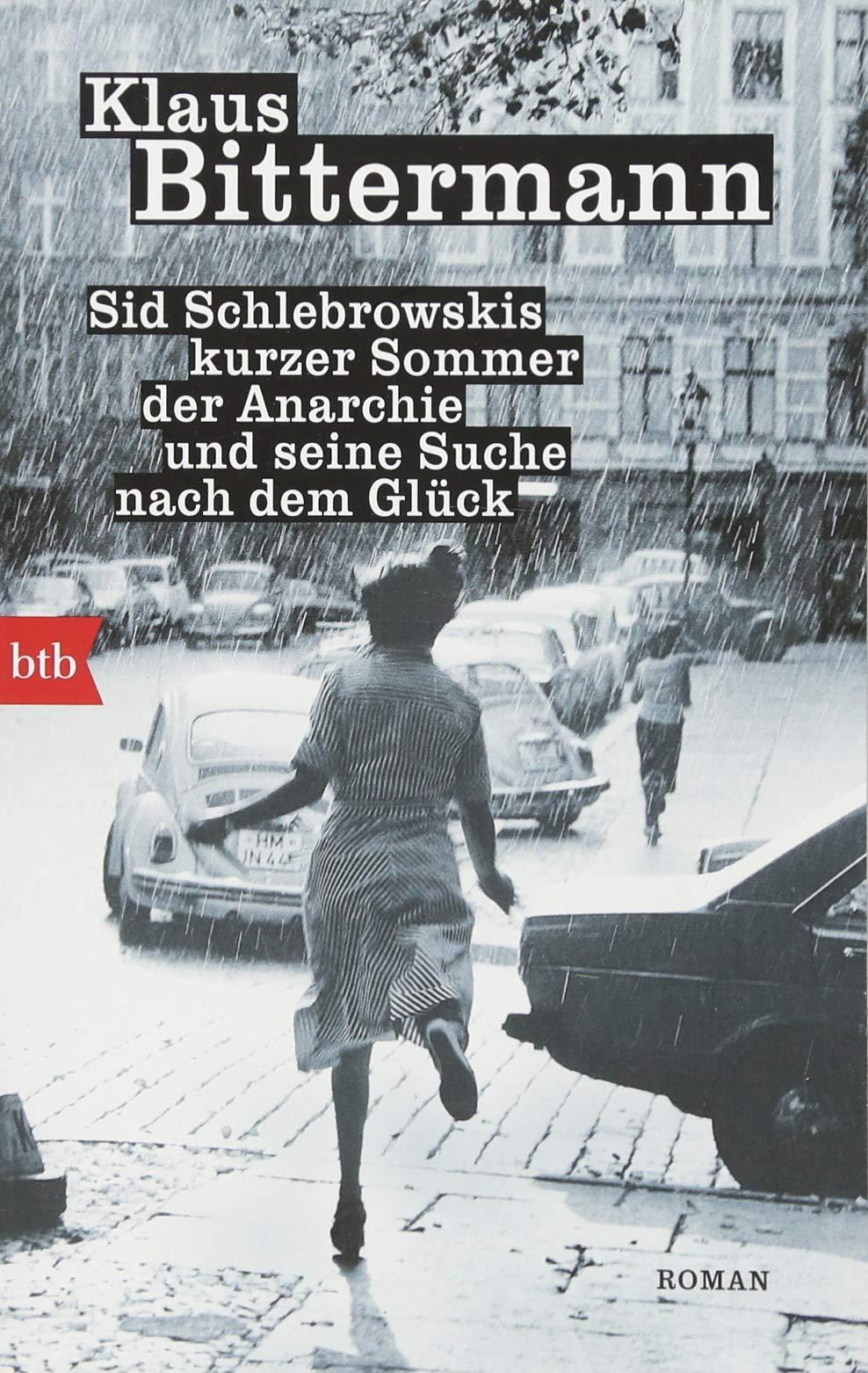 Sid Schlebrowskis kurzer Sommer der Anarchie und seine Suche nach dem Glück: Roman