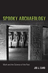 Spooky Archaeology: Myth and the Science of the Past Paperback