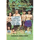 Radical Ecology: The Search for a Livable World (Revolutionary Thought and Radical Movements)