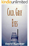Cold, Gray Eyes: A Psychological Thriller (Mr. Telo Book 1)