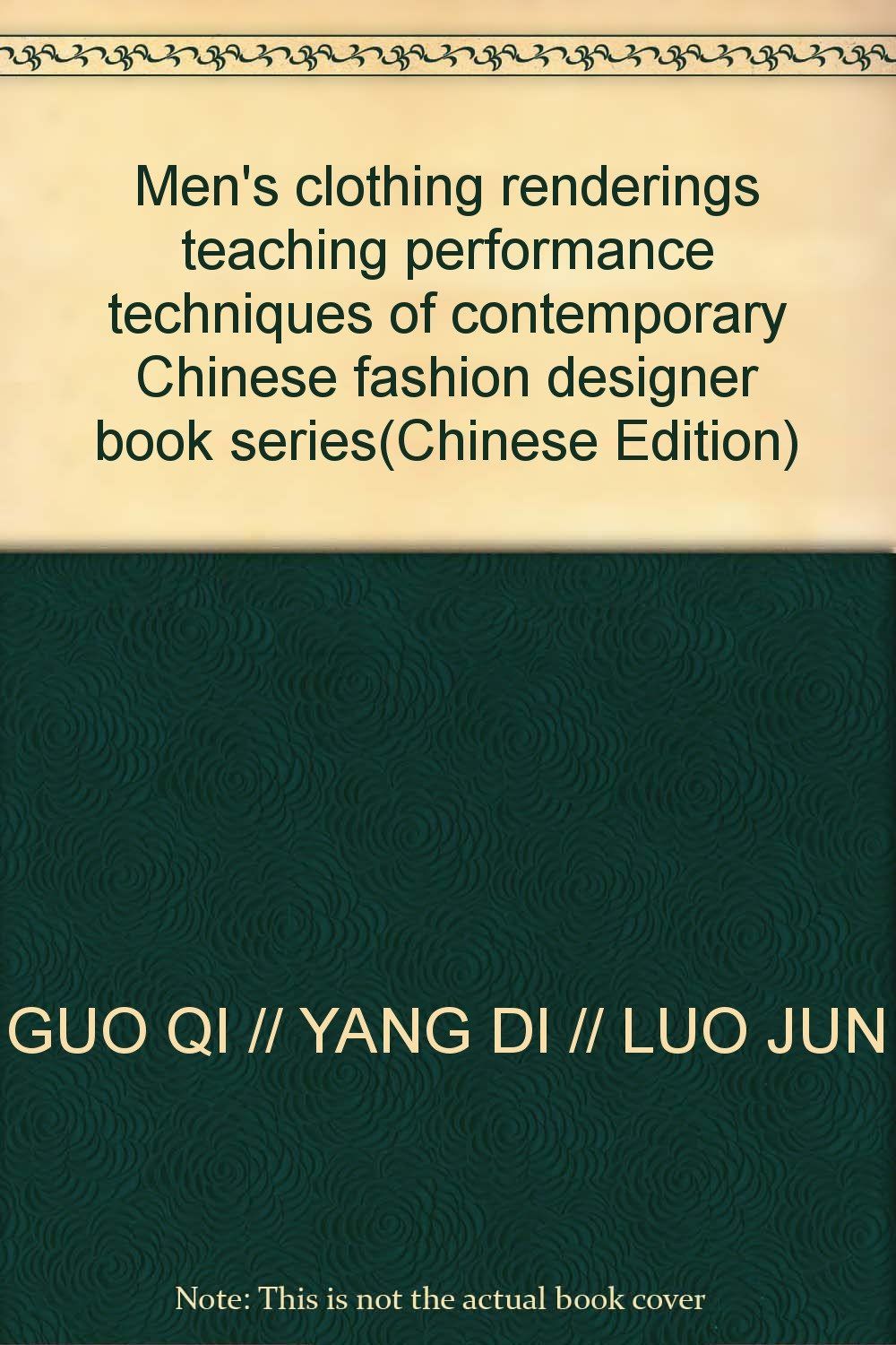 Men's clothing renderings teaching performance techniques of contemporary Chinese fashion designer book series(Chinese Edition) pdf