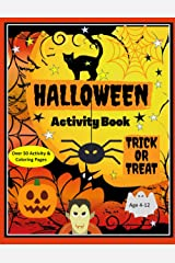 Halloween Activity Book, Trick or Treat. Over 50 Activity & Coloring Pages Age 4-12: Dot to Dot, Mazes, Find the Difference, Crosswords, I Spy, ... MIddle School and Homeschool Kids! Paperback