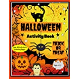 Halloween Activity Book, Trick or Treat. Over 50 Activity & Coloring Pages Age 4-12: Dot to Dot, Mazes, Find the Difference,