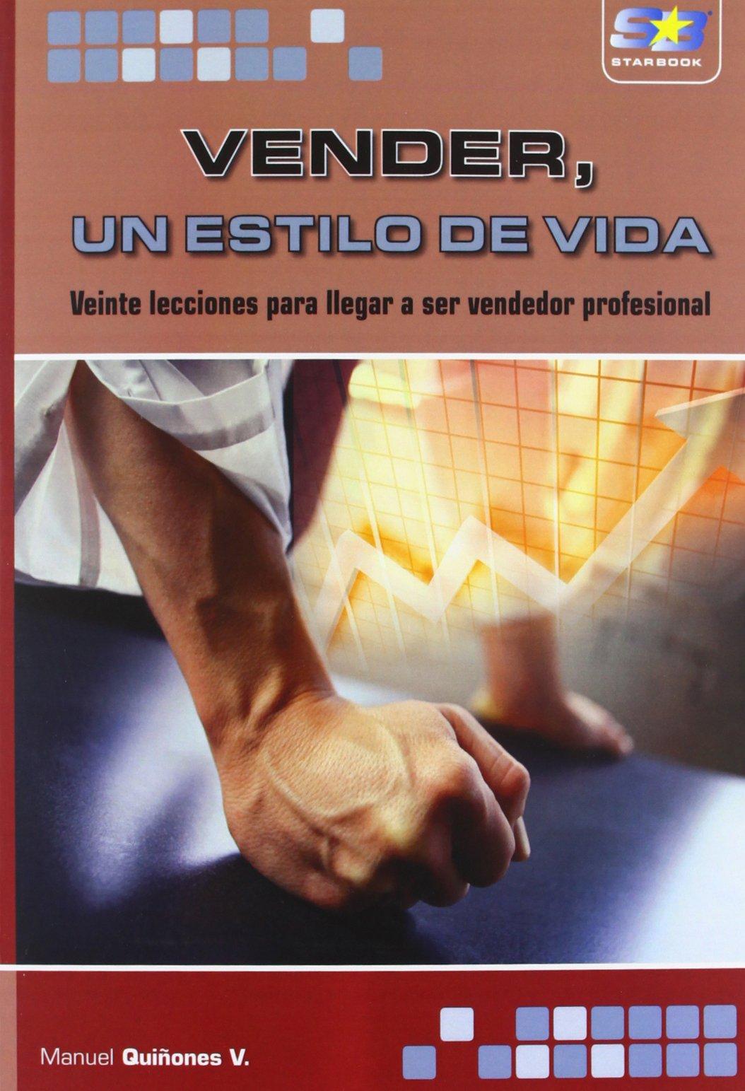 Vender, un estilo de vida: Amazon.es: Manuel Quiñones ...