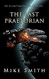 The Last Praetorian (The Redemption Trilogy Book 1)