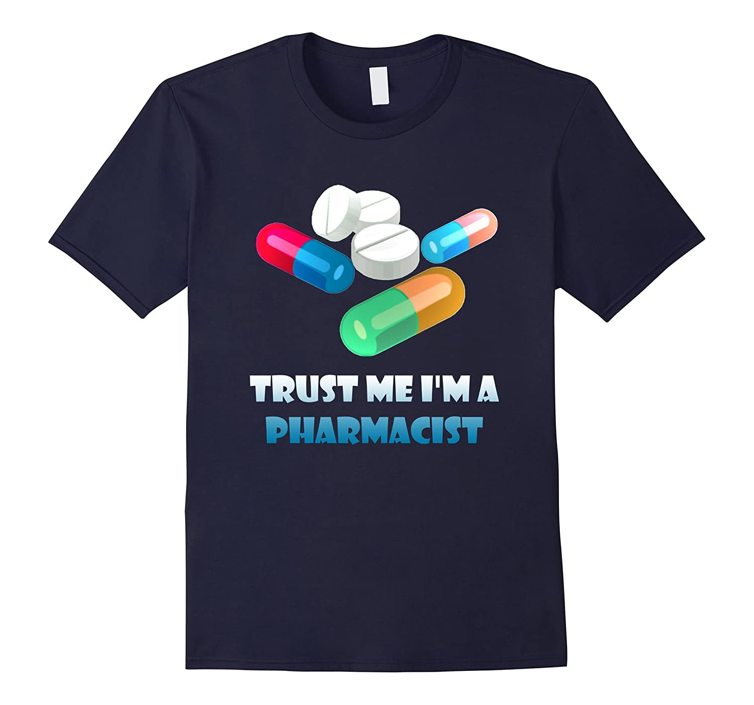 Pharmacist T-shirt - Trust Me Im a Pharmacist-TD
