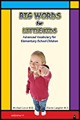 Big Words for Little Kids: Building vocabulary for children in elementary school Kindle Edition