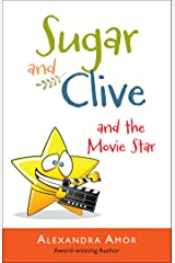 Sugar and Clive and the Movie Star (Dogwood Island Middle Grade Animal Adventure Series Book 3) Kindle Edition