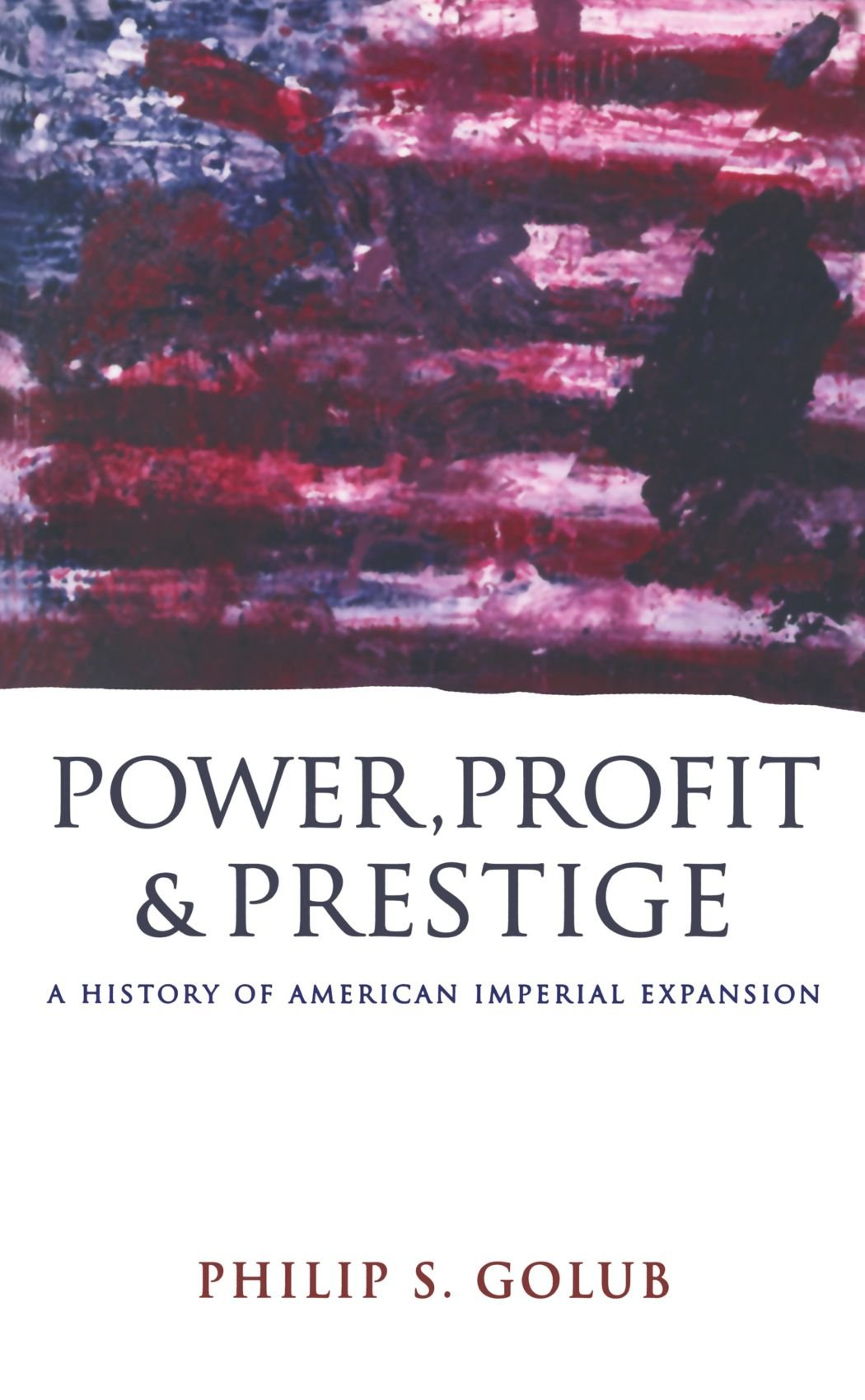 Power, Profit and Prestige: A History of American Imperial Expansion PDF