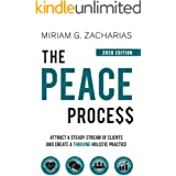 The Peace Process- 2020 Edition: Attract a Steady Stream of Clients and Create a Thriving Holistic Practice