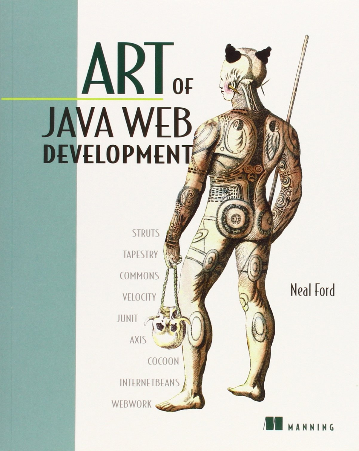 Read Online Art of Java Web Development: Struts, Tapestry, Commons, Velocity, JUnit, Axis, Cocoon, InternetBeans, WebWork ebook