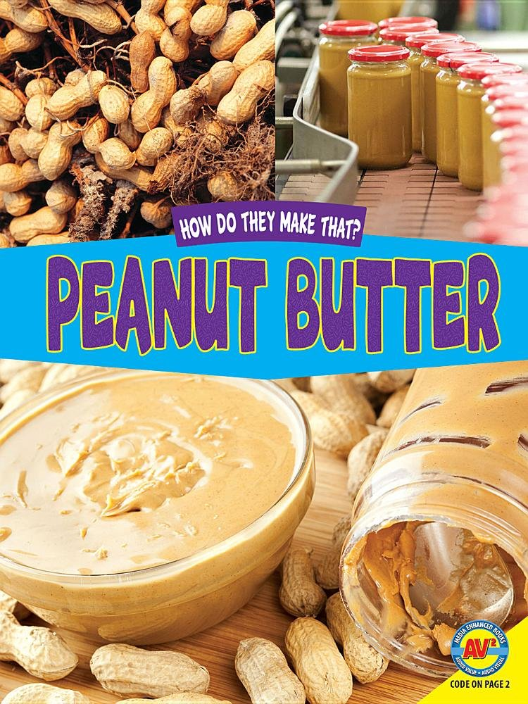 Peanut Butter (How Do They Make That?)