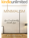 Minimalism: Live Comfortably With Less (Simple Living, Frugality, Decluttering, Simplicity)