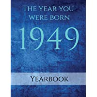 The Year You Were Born 1949: An interesting factual book on the year you were born...