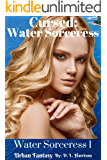 Cursed: Water Sorceress: Water Sorceress: Book One