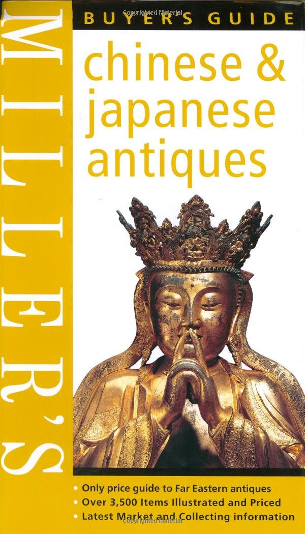 Miller's Buyer's Guide: Chinese & Japanese Antiques