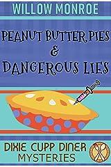 Peanut Butter Pies & Dangerous Lies (Dixie Cupp Diner Mysteries Book 4) Kindle Edition