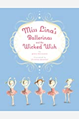 Miss Lina's Ballerinas and the Wicked Wish Kindle Edition