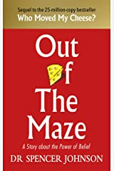 Out of the Maze: A Simple Way to Change Your Thinking & Unlock Success Kindle Edition