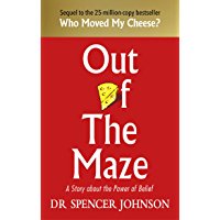 Out of the Maze: A Simple Way to Change Your Thinking & Unlock Success (English Edition)