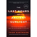 The Last Hours of Ancient Sunlight: Revised and Updated Third Edition: The Fate of the World and What We Can Do Before It's T