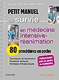 Petit manuel de survie en médecine intensive-réanimation : 80 procédures en poche: 80 Procedures En Poche