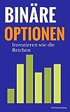 Binäre Optionen: Investieren wie die Reichen (Die Geld und Finanzen Saga 4)