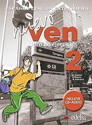 Nuevo ven. Libro de ejercicios. Per le Scuole superiori. Con CD Audio. Con espansione online: Nuevo Ven 2 Libro De Ejercicios  Cd Audio