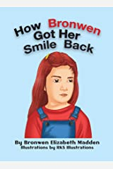 HOW BRONWEN GOT HER SMILE BACK Kindle Edition
