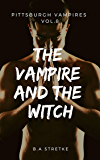 The Vampire and the Witch: Pittsburgh Vampires Vol. 8