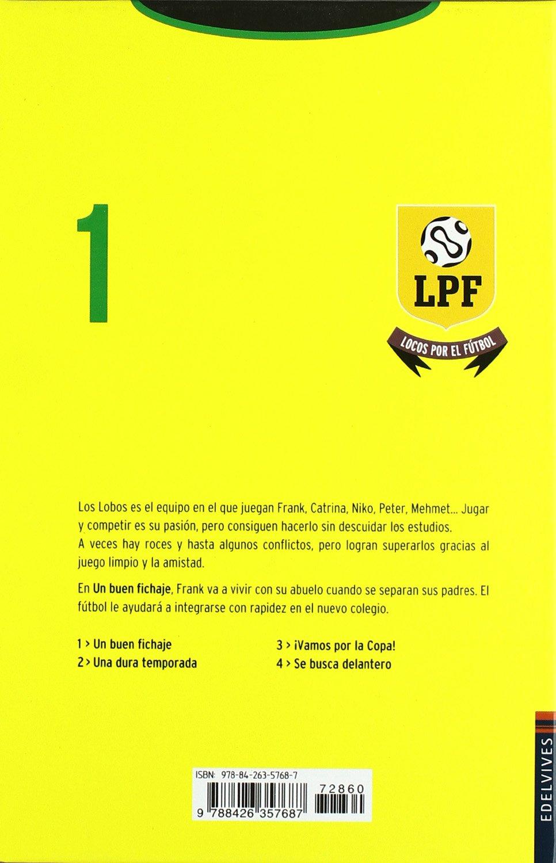 Locos por el futbol - Un buen fichaje Locos por el fútbol  Amazon.es  Frauke  Nahrgang 7170b44f94b7b