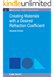Creating Materials with a Desired Refraction Coefficient (IOP Concise Physics) (English Edition)