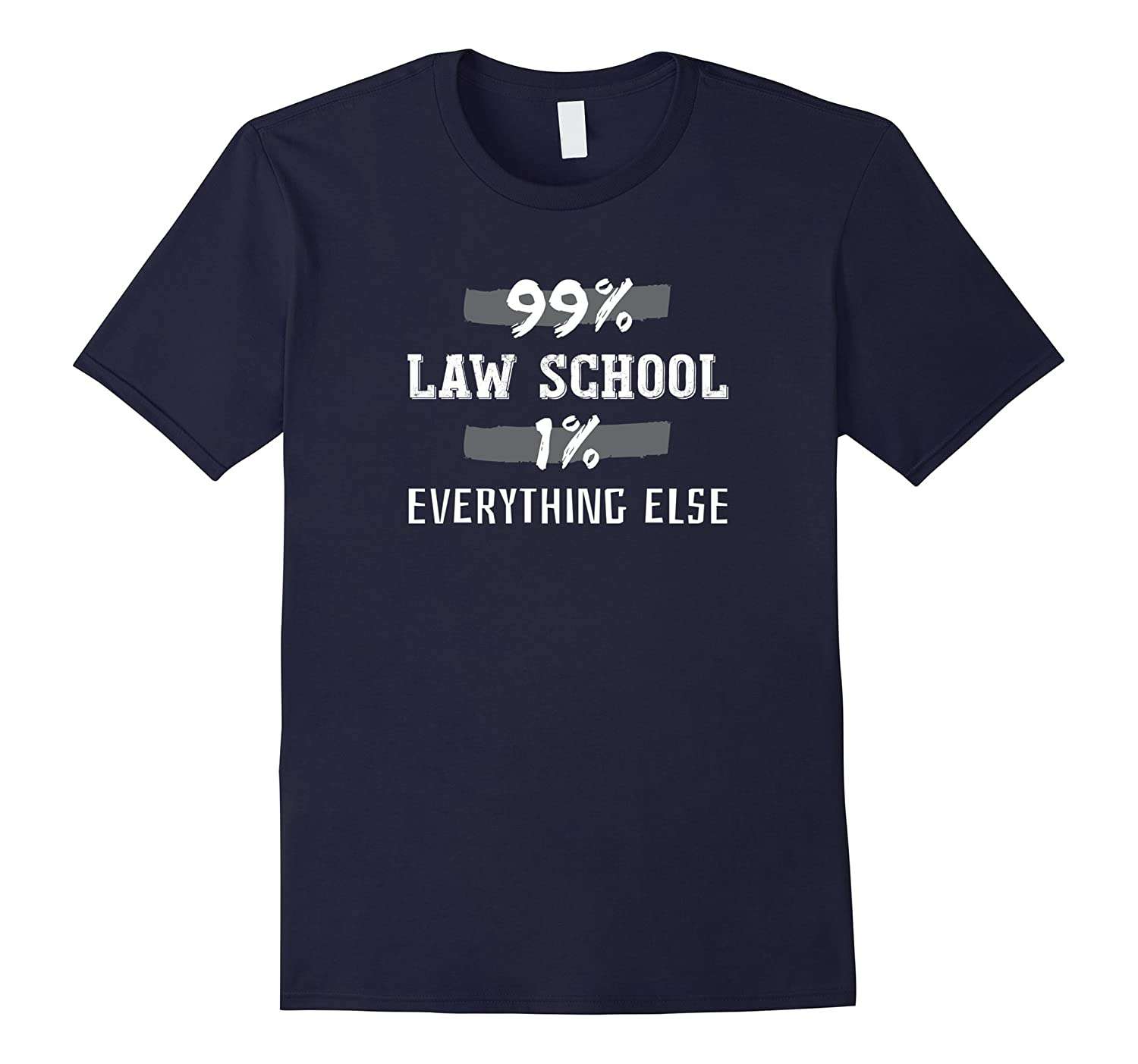 99% Law School 1% Everything Else Shirt-ANZ