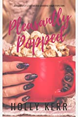 Pleasantly Popped: A Sweet Romantic Comedy (Love & Alliteration Book 3) Kindle Edition