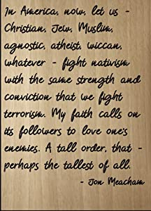 "Mundus Souvenirs in America, Now, let us - Christian. Quote by Jon Meacham, Laser Engraved on Wooden Plaque - Size: 8""x10"""