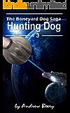Boneyard Dog: Hunting Dog