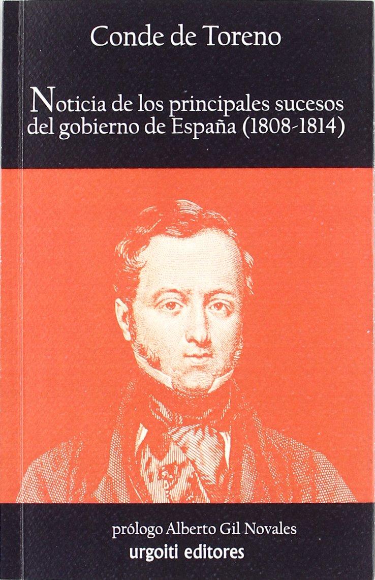 Noticia de los principales sucesos del gobierno de España 1808-1814 Historiadores: Amazon.es: Toreno, Conde de, Gil Novales, Alberto: Libros