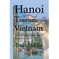 Hanoi Tourism, Vietnam: Travel Guide, History Information