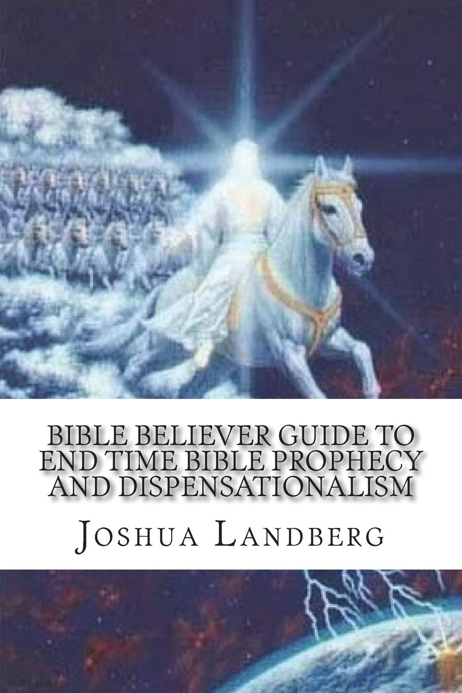 Download Bible Believer guide to End time Bible prophecy and dispensationalism ebook