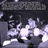 Blues Wailing: Five Live Yardbirds 1964