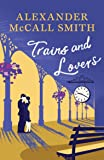 Trains & Lovers: The Heart's Journey