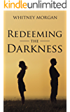 Redeeming the Darkness